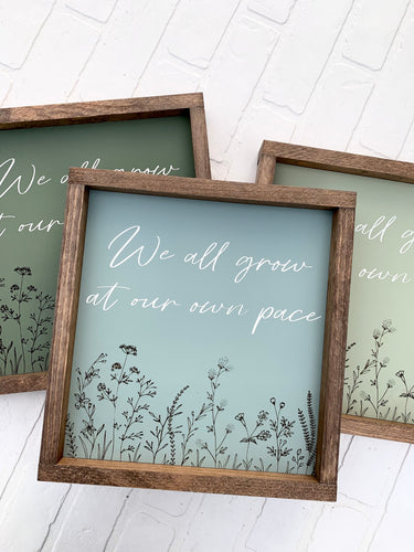 We All Grow At Our Own Pace Framed Sign