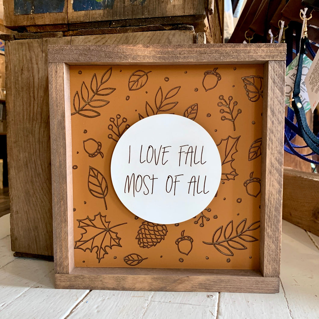 I Love Fall Most of All Framed Sign