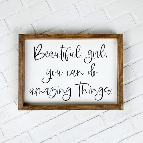 Beautiful Girl, You Can Do Amazing Things Framed Sign