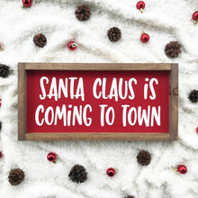 Load image into Gallery viewer, Santa Claus is Coming to Town Framed Sign