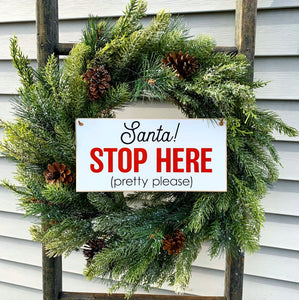 Santa Stop Here Hanging Sign