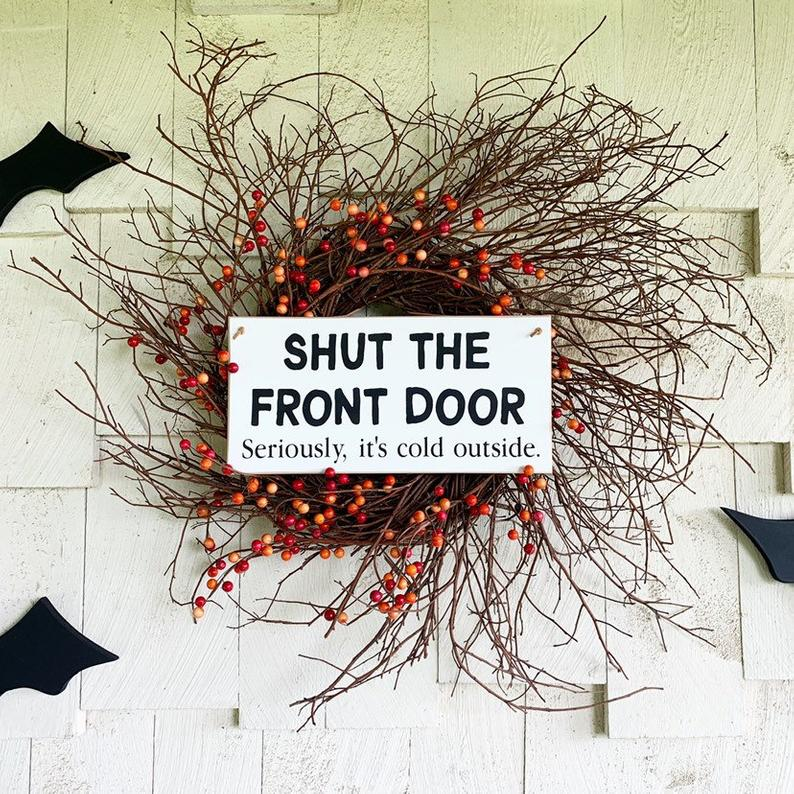 Shut the Front Door Hanging Sign