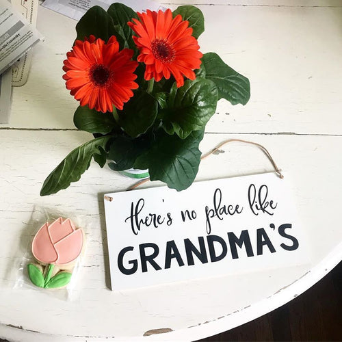 There's No Place Like Grandma's Hanging Sign