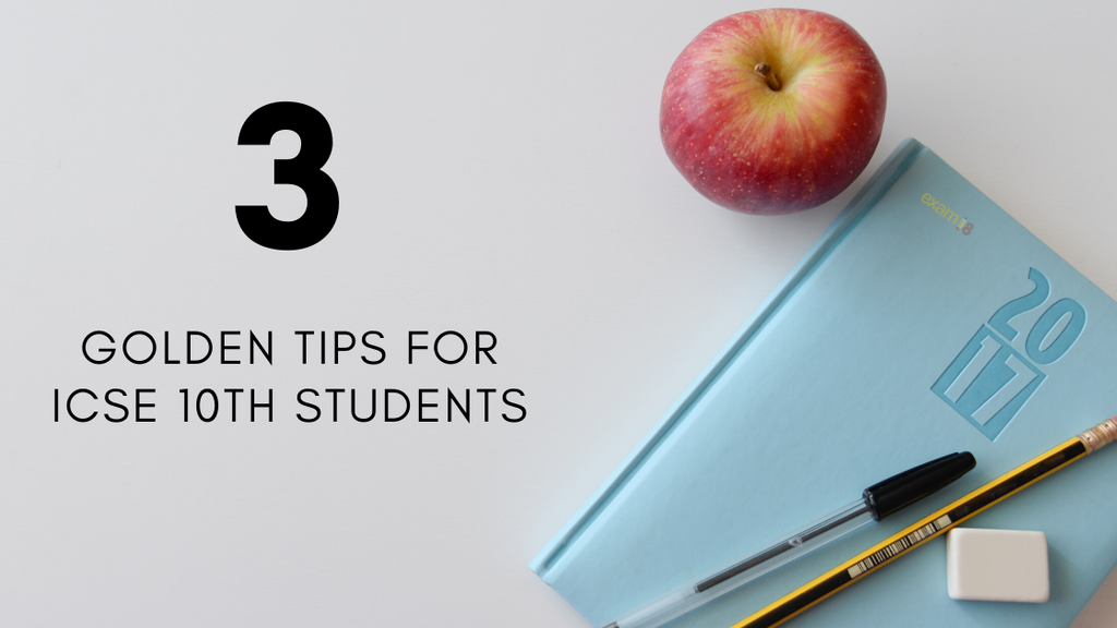 3 Golden Tips for ICSE 10th Students