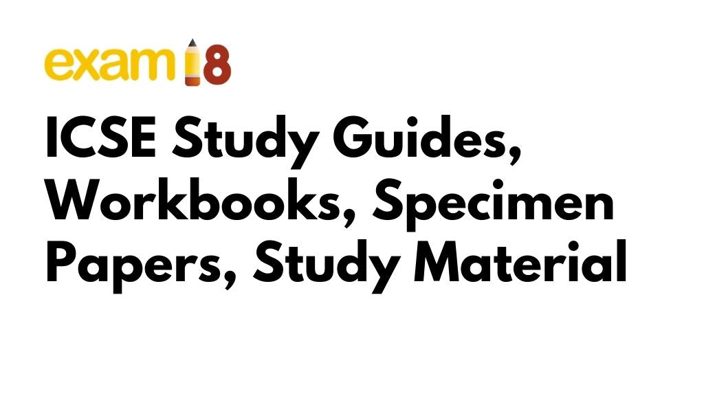 icse study guides study material notes specimen prelims