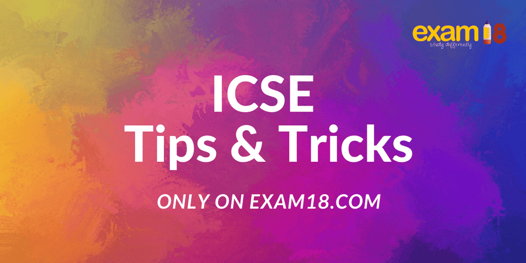 Useful Tips from a recent ICSE Topper – How to effectively prepare for ICSE Class 10 board exams?