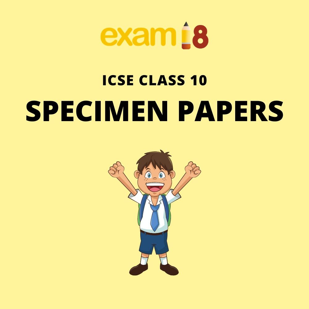 ICSE Specimen Papers - Download official papers of ICSE Class 10 by CISCE