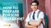 How to Prepare for ICSE 2021?