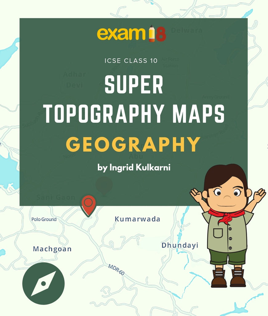 Super Topography Maps for Geography in ICSE Class 10