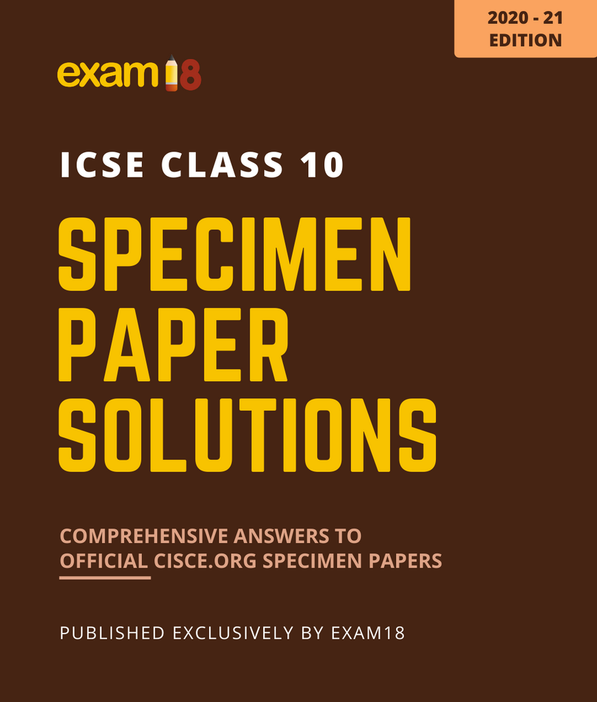 Solved Official Specimen Papers of ICSE Class 10 - 2021 Edition