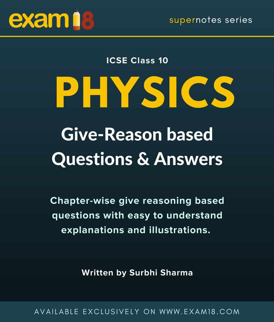 ICSE Physics Give Reason Questions Practice for Class 10