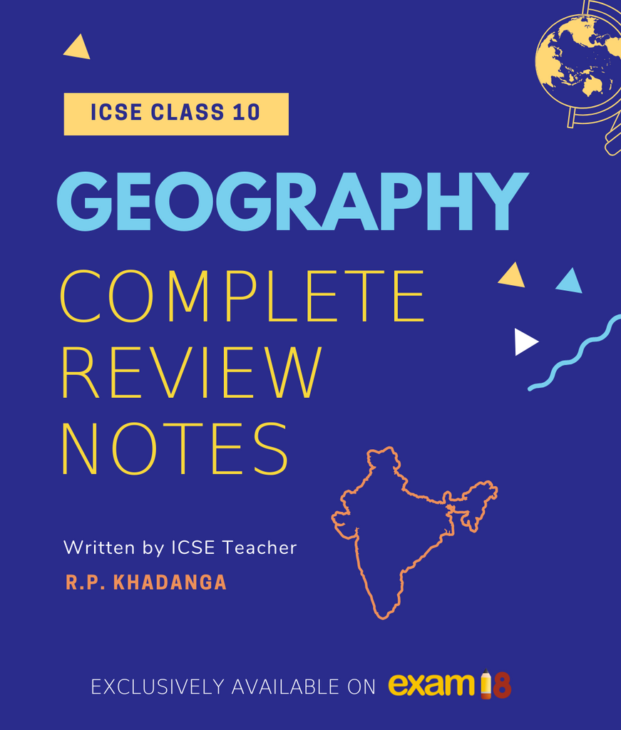 ICSE Class 10: Complete Revision Notes for Geography