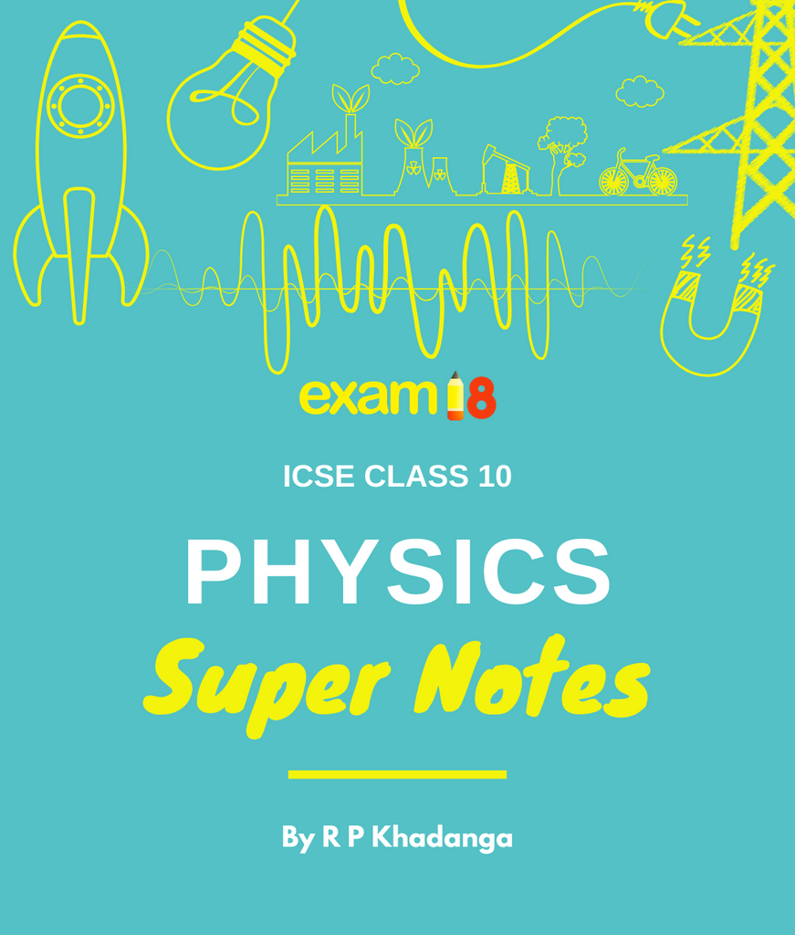 ICSE Class 10 Physics Super Notes