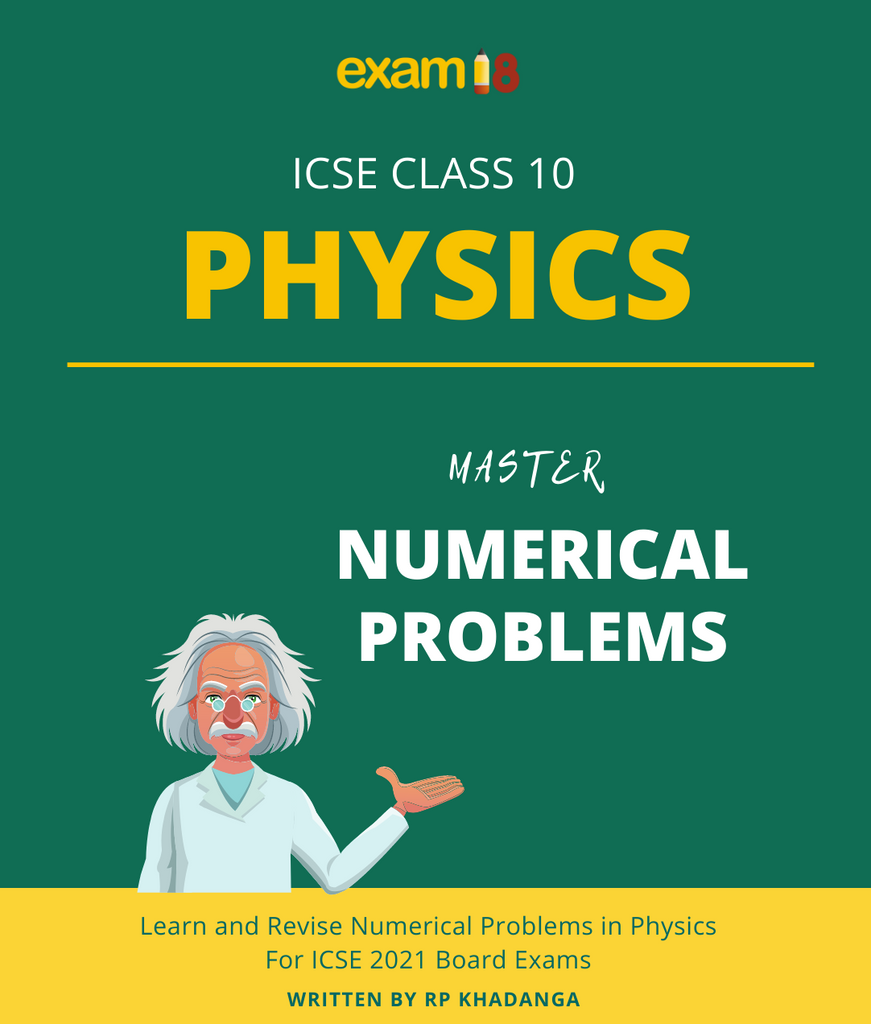 Master Numerical Problems in Physics For ICSE Class 10 (2020-21 Edition) - Formulae, Useful Tips, Symbols & Units, Solved Numerical Problems