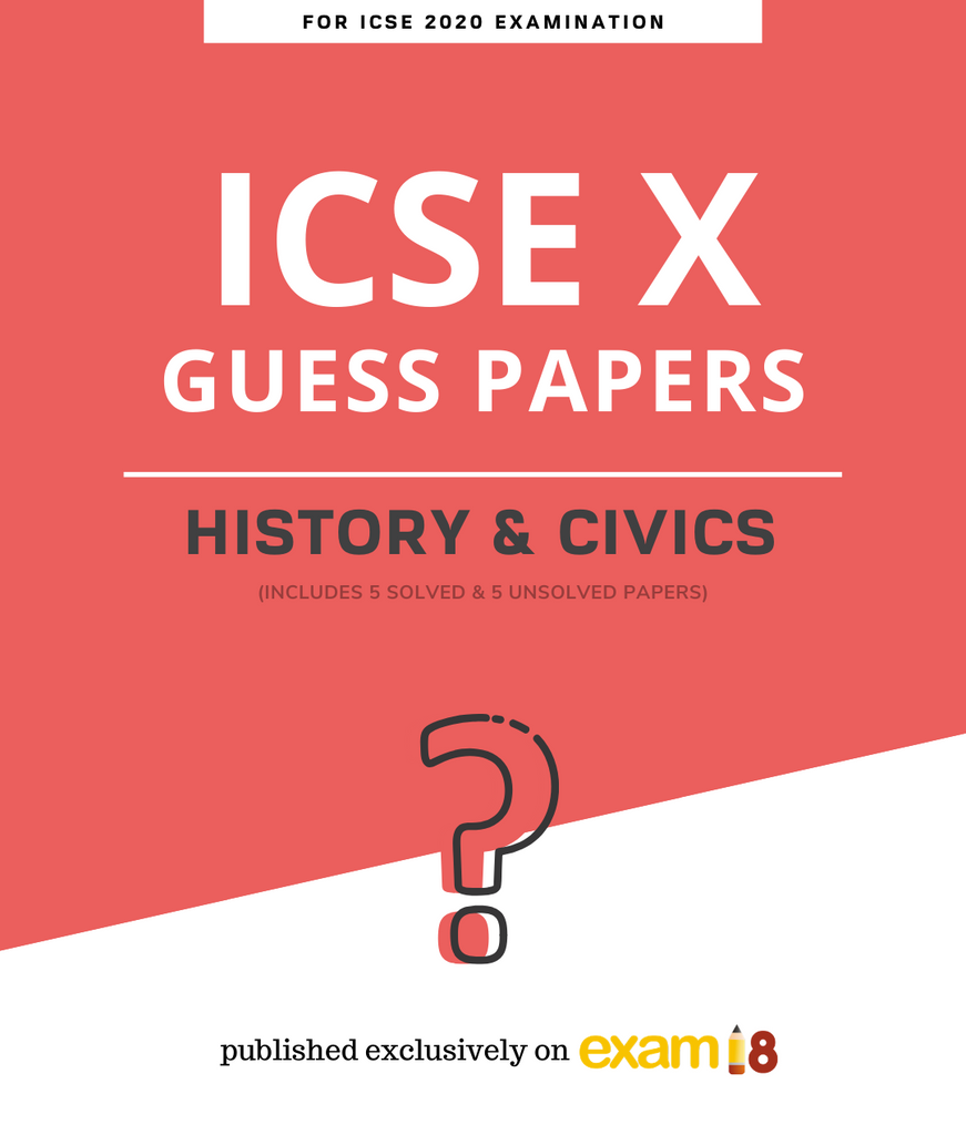 ICSE Class 10: History and Civics Guess Papers