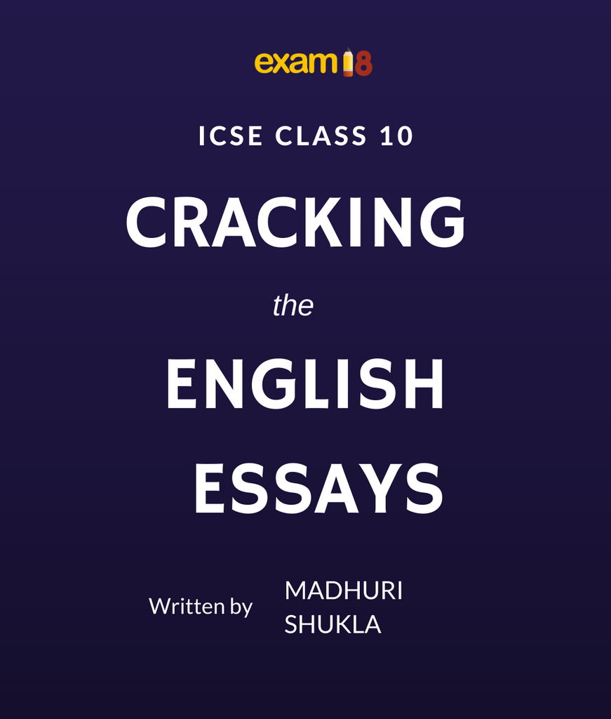 Cracking the English Essays for ICSE Class 9 & 10 Board Exams