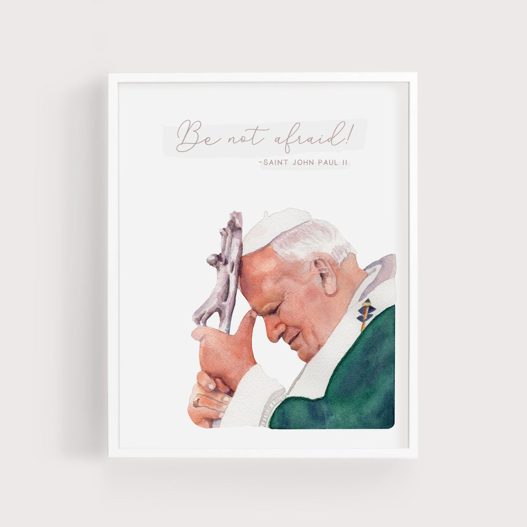 Be Not Afraid | St John Paul II | Art Print | Portrait