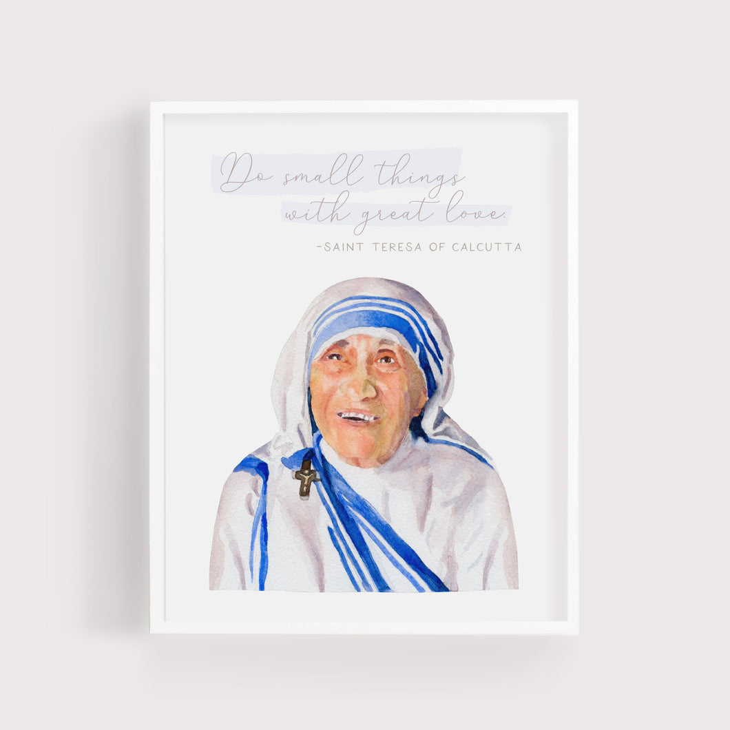 Do Small Things With Great Love | St Teresa of Calcutta | Art Print | Portrait