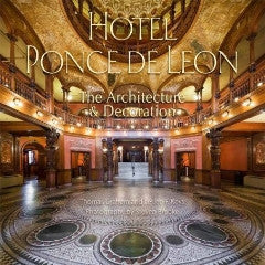 Hotel Ponce de Leon: The Architecture & Decoration