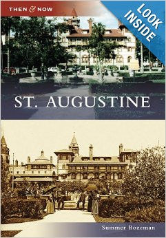 St. Augustine: Then & Now