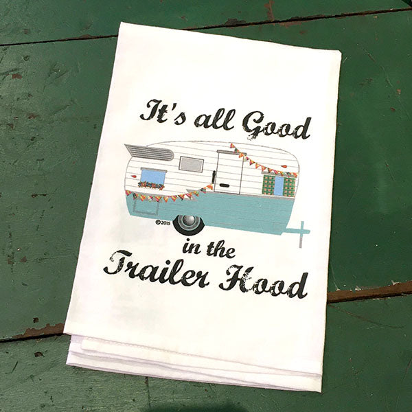 It's All Good in the Trailer Hood Blue Dish Towel