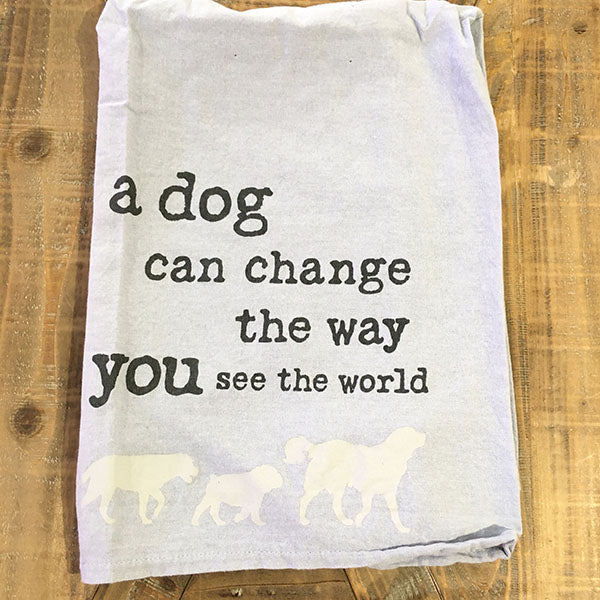 "Dish Towel - ""A Dog Can Change the Way You See the World"""