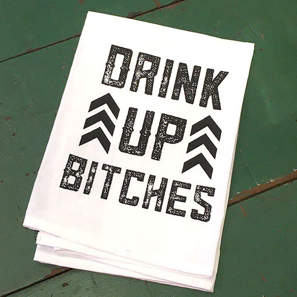 Drink up Bitches Dish Towel