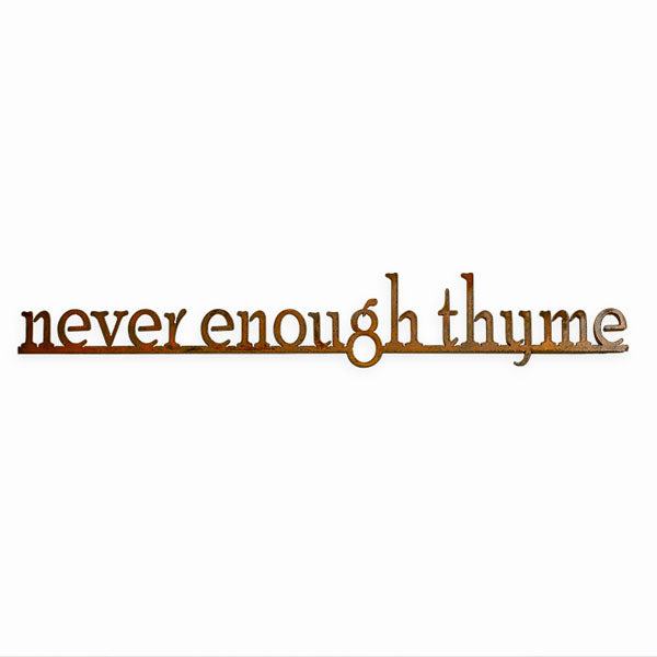"""Never Enough Thyme"" Metal Sign"