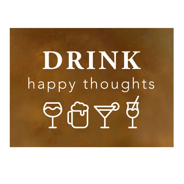 """Drink Happy Thoughts"" Metal Wall Art"