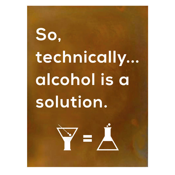 """So, Technically, Alcohol is a Solution"" Metal Wall Art"