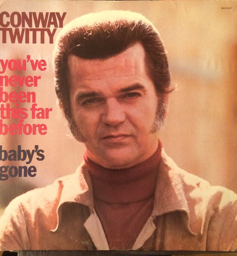 CONWAY TWITTY • YOU'VE NEVER BEEN THIS FAR BEFORE / BABY'S GONE • CUT-OUT