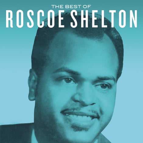 [CD] ROSCOE SHELTON • THE BEST OF ROSCOE SHELTON • NORTHERN SOUL SENSATION!