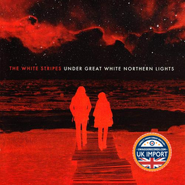 [CD + DVD] THE WHITE STRIPES • UNDER GREAT NORTHERN LIGHTS • LIVE IN CANADA • 2 DISC SET • U.K. IMPORT
