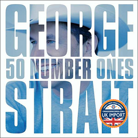 [CD] GEORGE STRAIT • 50 NUMBER ONES • 2 DISC SET * U.K. IMPORT
