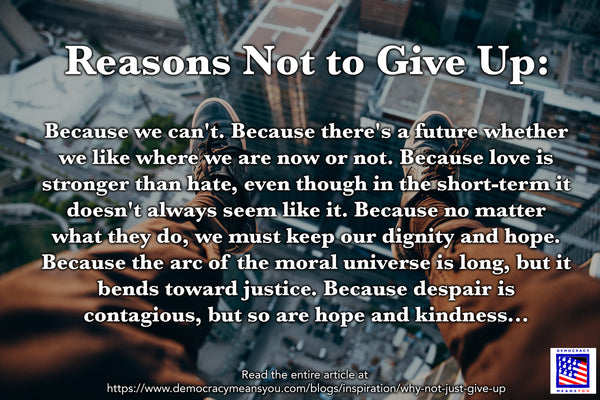 Reasons Not to Give Up
