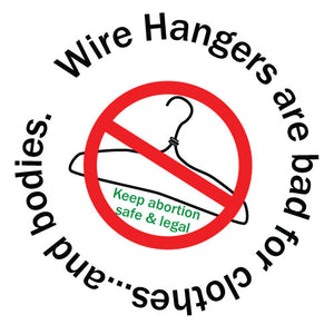 Wire Hangers are bad for clothes and bodies button