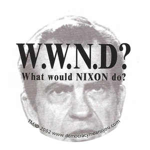 What Would Nixon Do? WWND?