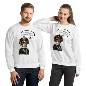 "Pirate Monkey ""To err is human. To arr is pirate."" Unisex Sweatshirt"