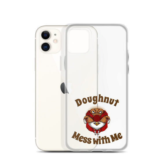 Doughnut Mess with Me iPhone Case