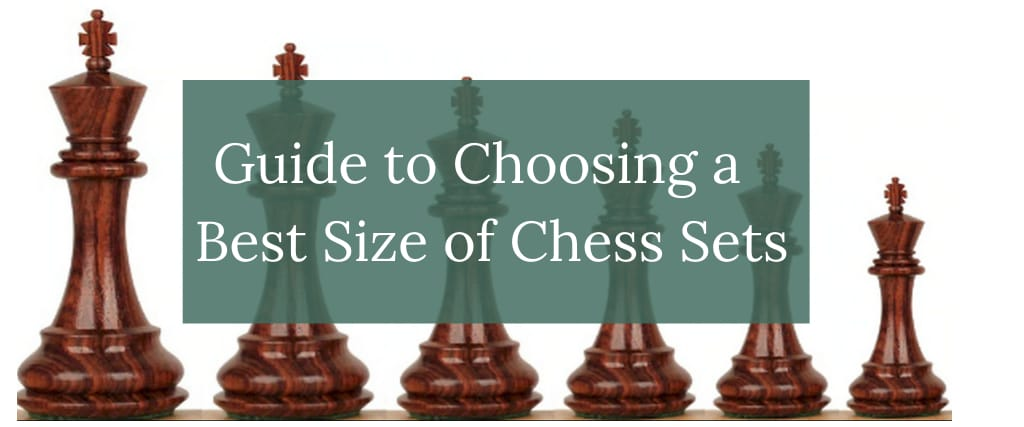 Guide to Choosing a Size of Chess Set
