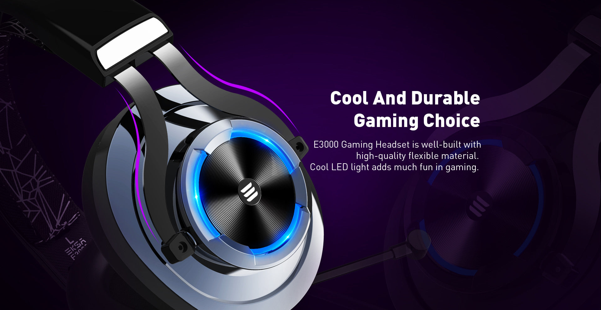 E3000 Gaming Headset is well-built with high-quality flexible material. E3000's cool LED light adds much fun in gaming.