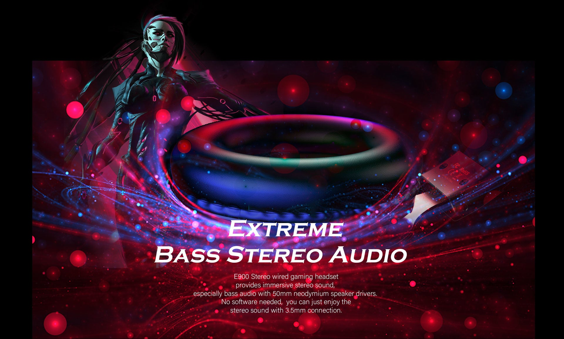 E900 Stereo wired gaming headset  provides immersive stereo sound,  especially bass audio with 50mm neodymium speaker drivers.