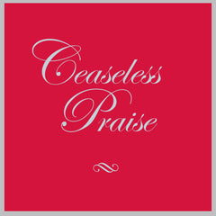 Ceaseless Praise (Demo CD)