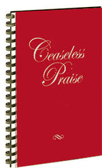 Ceaseless Praise Songbook (Spiral Edition)