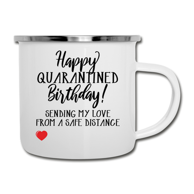 Happy Quarantined Birthday From A Distance Camper Mug - white