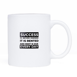 Success is rented Tasse