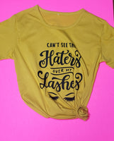 """Can't See the Haters Over My Lashes"" T-shirt"