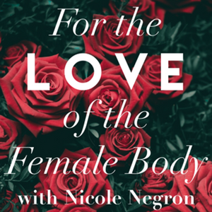 For the LOVE of the Female Body