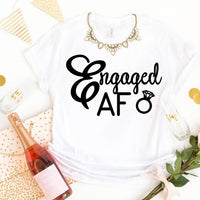Engaged AF Shirt, Bride To Be, Funny Tee