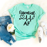 Essential AF Tee for Nurses, Covid-19 Shirt, Funny Tee